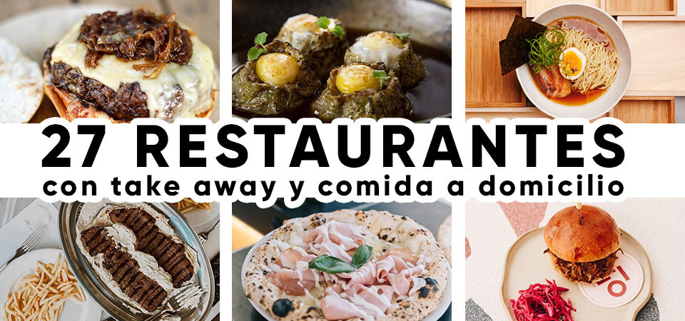 27 restaurantes con take away y comida a domi