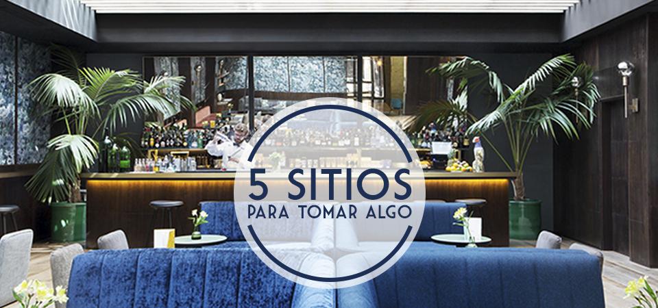 5 sitios para tomar algo en Madrid