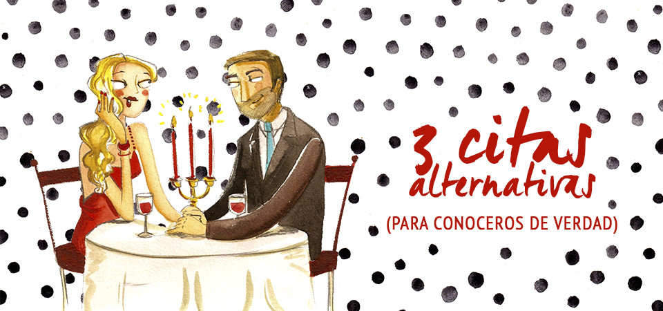 Tres citas alternativas para conoceros