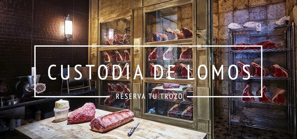 Custodia de Lomos en Madrid. Reserva tu trozo de carne