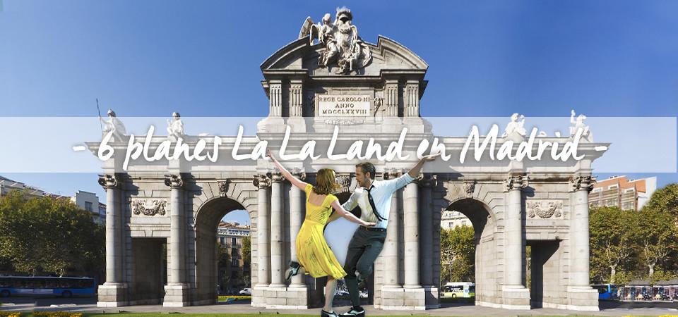 6 planes la la land en Madrid