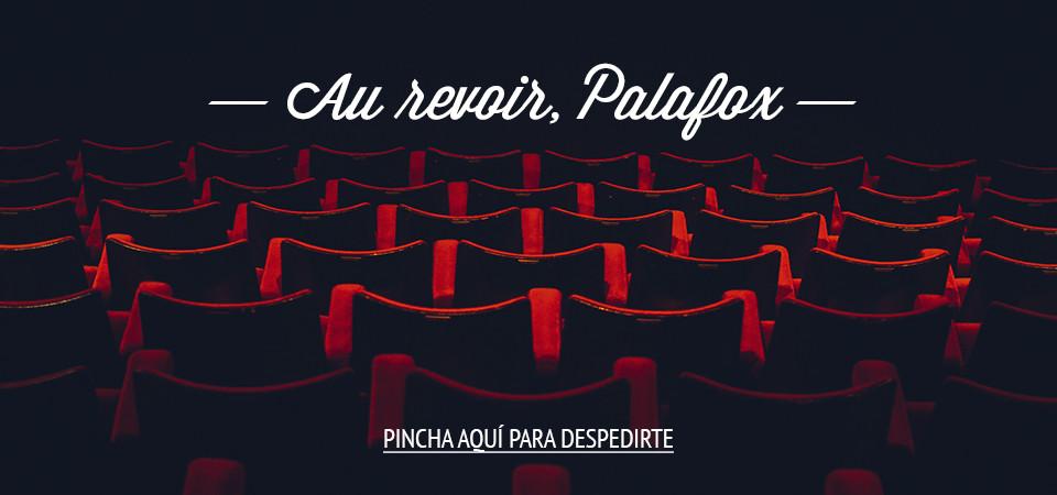 Despídete de los cines Palafox